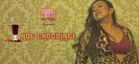 18+ Hot Chocolate (2020) S01E01 Hindi Flizmovies Hot Web Series 720p HDRip 300MB MKV