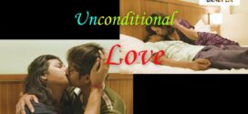 Unconditional Love 2021 S01E01 CrabFlix Hindi Web Series 720p UNRATED HDRip 170MB x264 AAC